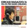 Cercasi Ragazzo/a Ita-Cn per Radio (Milano)