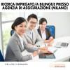 Ricerca Impiegato/a Bilingue presso Agenzia di Assicurazione (Milano)