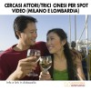 Cercasi attori cinesi per spot video (Milano)