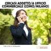 Cercasi Addetto/a Ufficio Commerciale (Como/Milano)