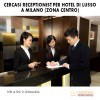 Cercasi Receptionist per Hotel di Lusso a Milano