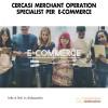 Cercasi Merchant Operation Specialist per E-Commerce