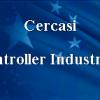 Cercasi Controller Industriale