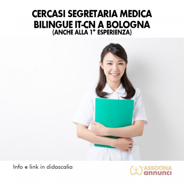 Cercasi Segretaria Medica Bilingue IT CN a Bologna